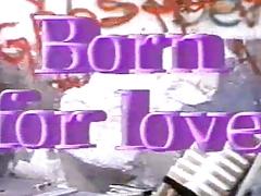 Born For Love 1987 Full Vintage Movie
